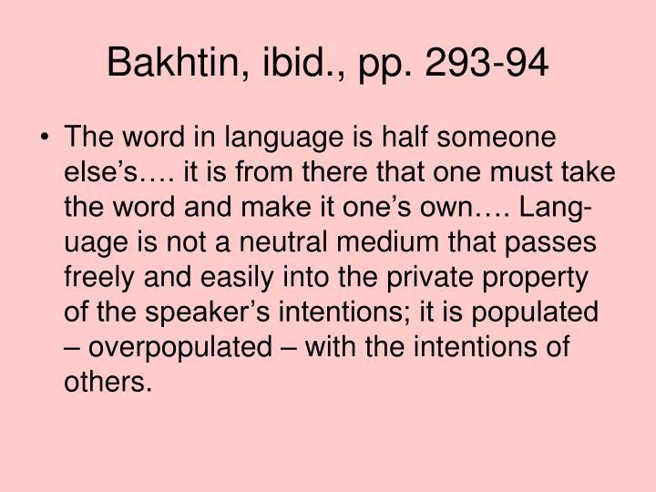 Bakhtin, ibid., pp. 293-94