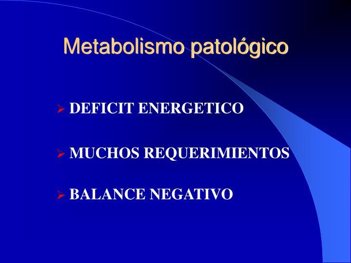 Metabolismo patológico