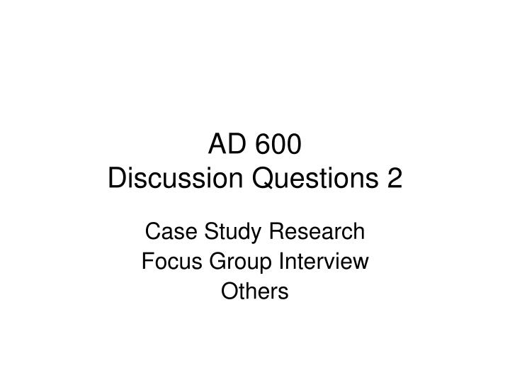 ad 600 discussion questions 2 n.
