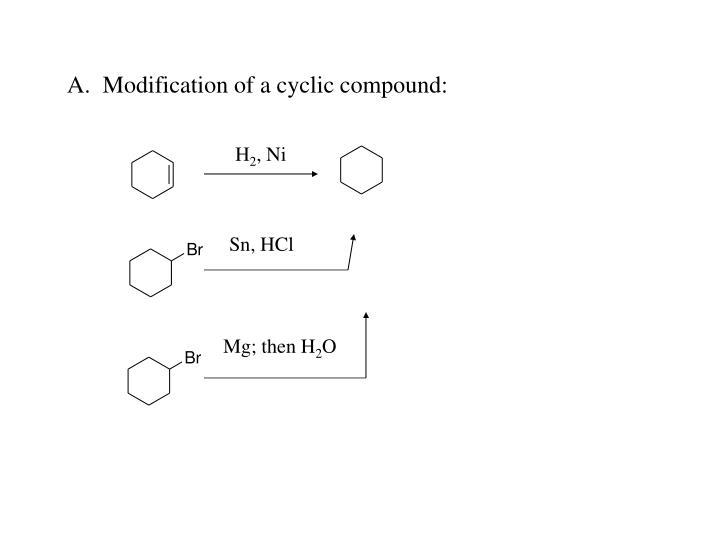 A.  Modification of a cyclic compound: