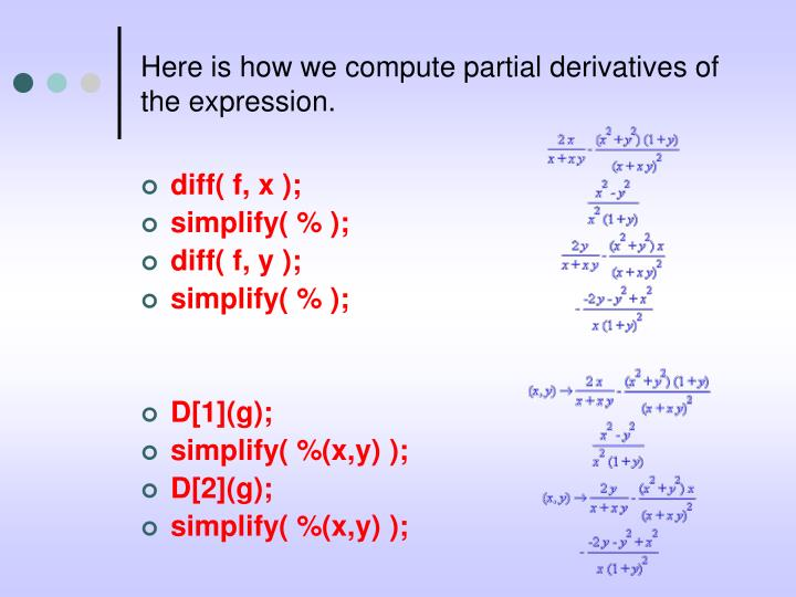 Here is how we compute partial derivatives of the expression.