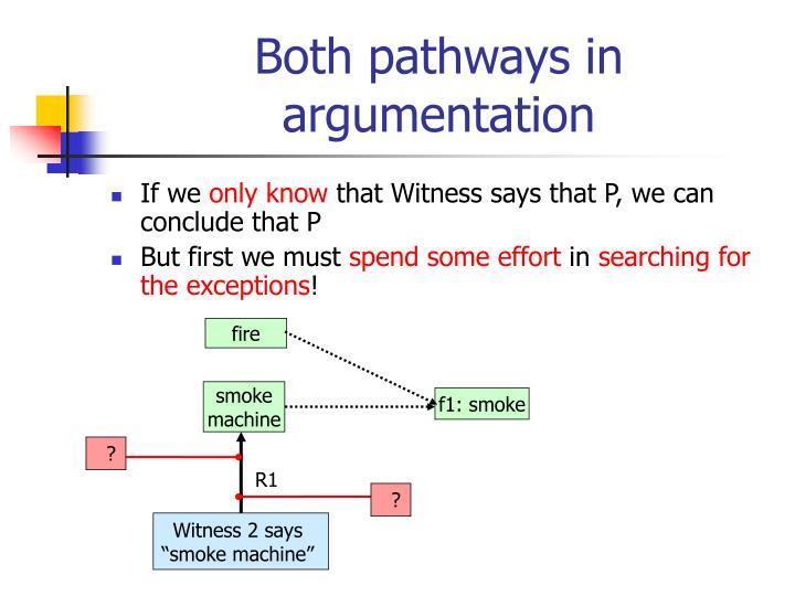 Both pathways in argumentation