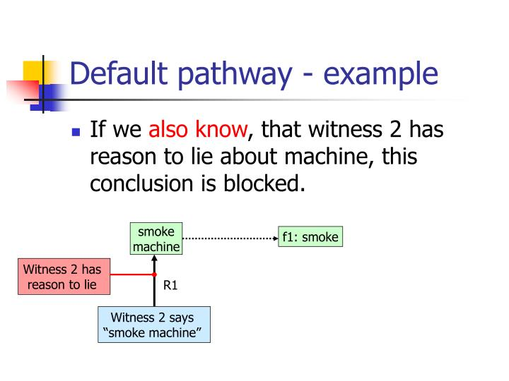 Default pathway - example