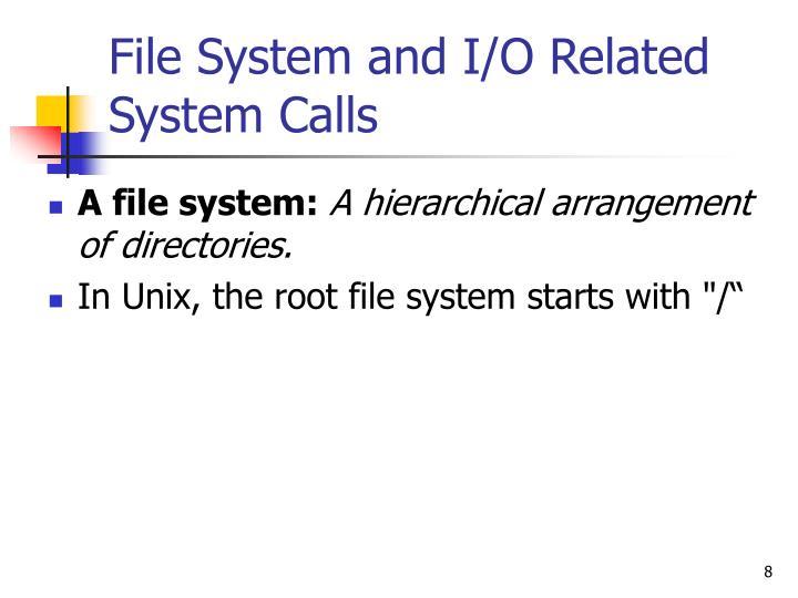 File System and I/O Related System Calls