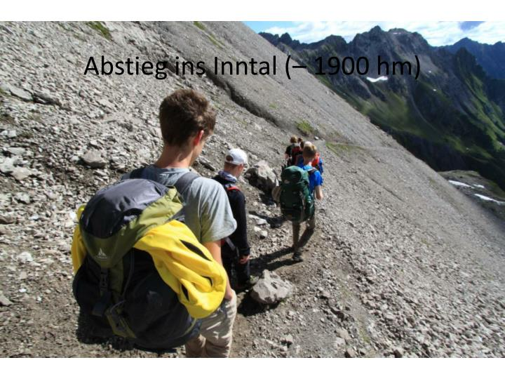 Abstieg ins Inntal (– 1900 hm)