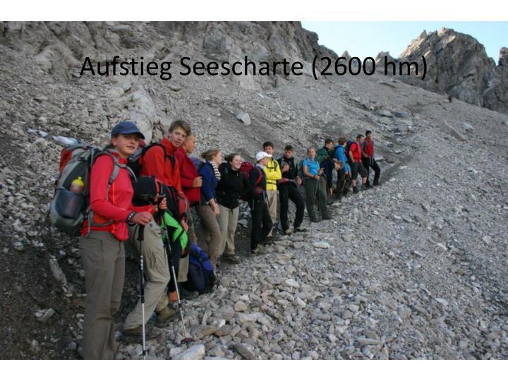 Aufstieg Seescharte (2600 hm)
