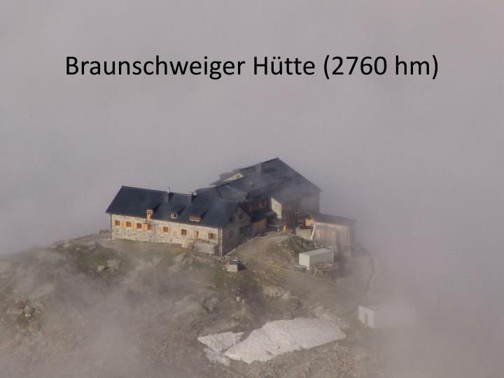 Braunschweiger Hütte (2760 hm)