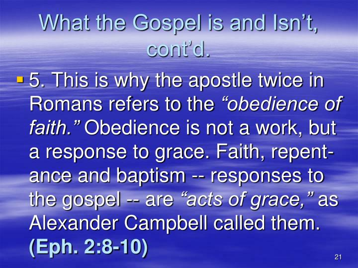 What the Gospel is and Isn't, cont'd.