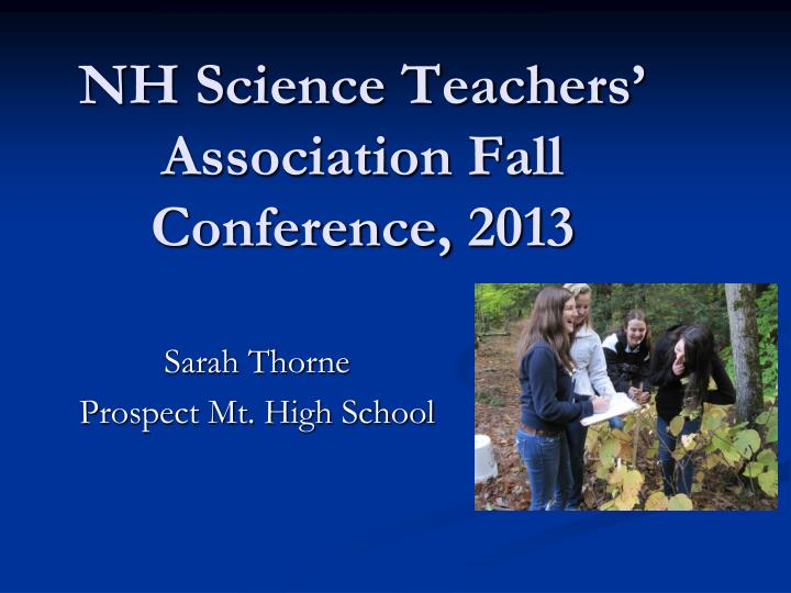 nh science teachers association fall conference 2013 n.