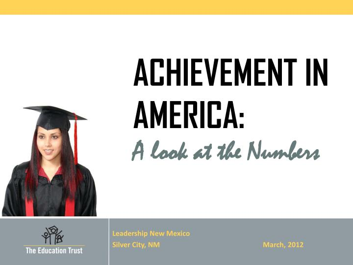 achievement in america a look at the numbers n.