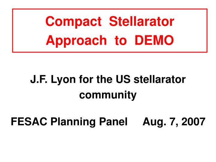 Compact stellarator approach to demo