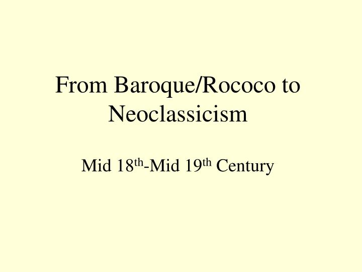 baroque rococo and neoclassicism comparison and Start studying baroque, rococo and neoclassical learn vocabulary, terms, and more with flashcards, games, and other study tools.