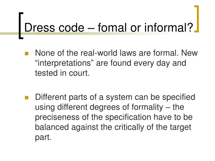 Dress code – fomal or informal?