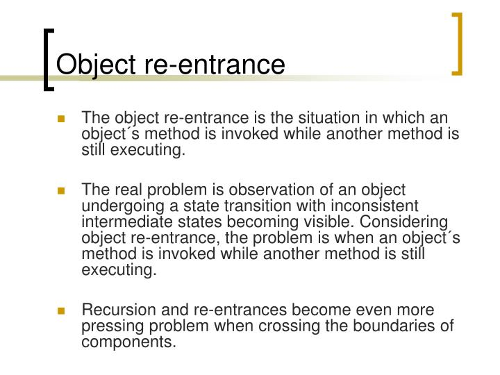Object re-entrance