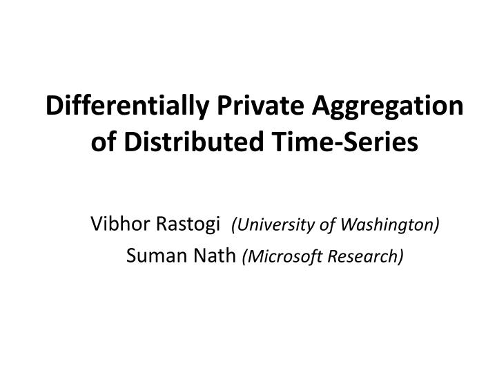 Differentially private aggregation of distributed time series