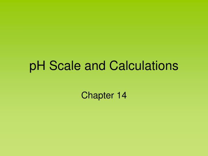ph scale and calculations n.