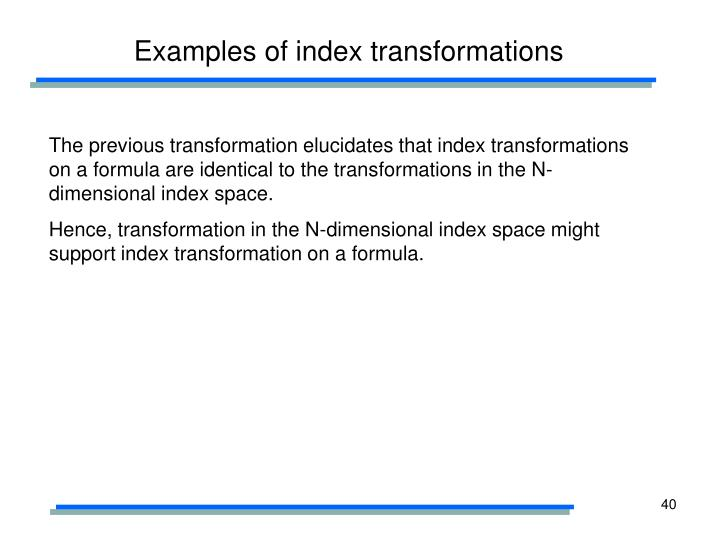 Examples of index transformations