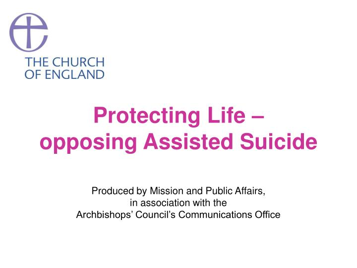 Protecting life opposing assisted suicide