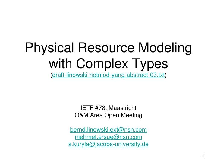 physical resource modeling with complex types draft linowski netmod yang abstract 03 txt n.