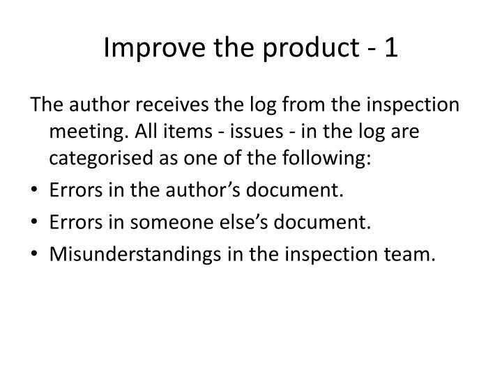 Improve the product - 1