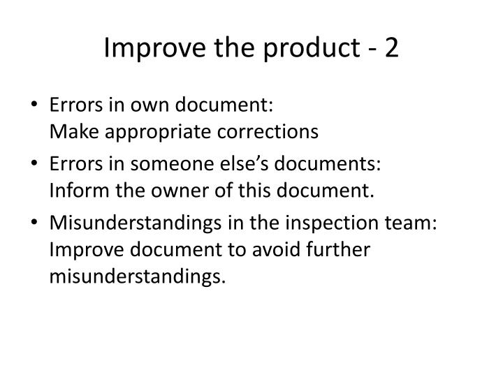 Improve the product - 2