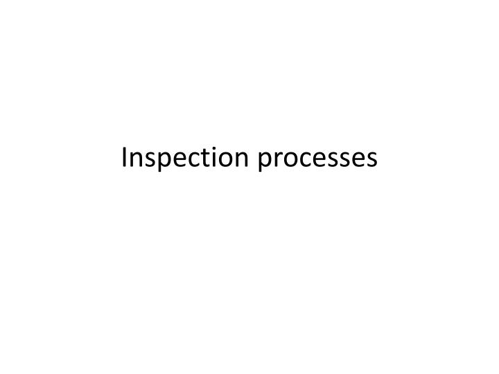 Inspection processes