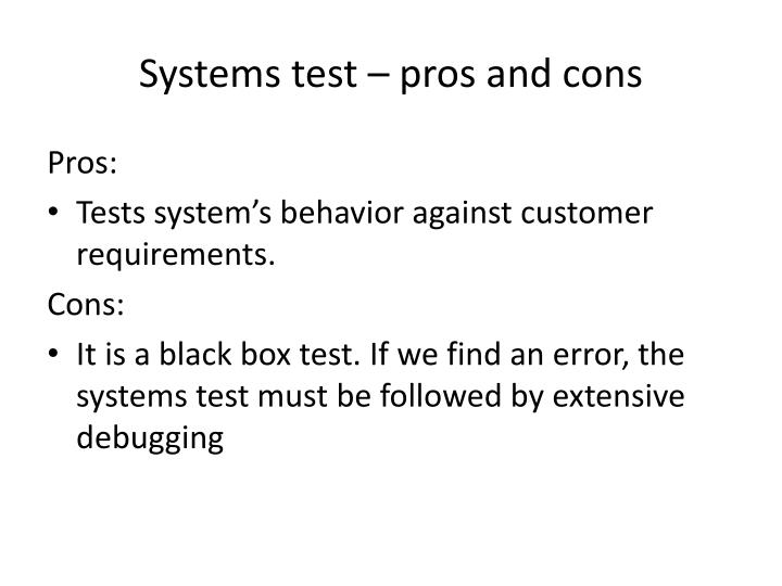 Systems test – pros and cons
