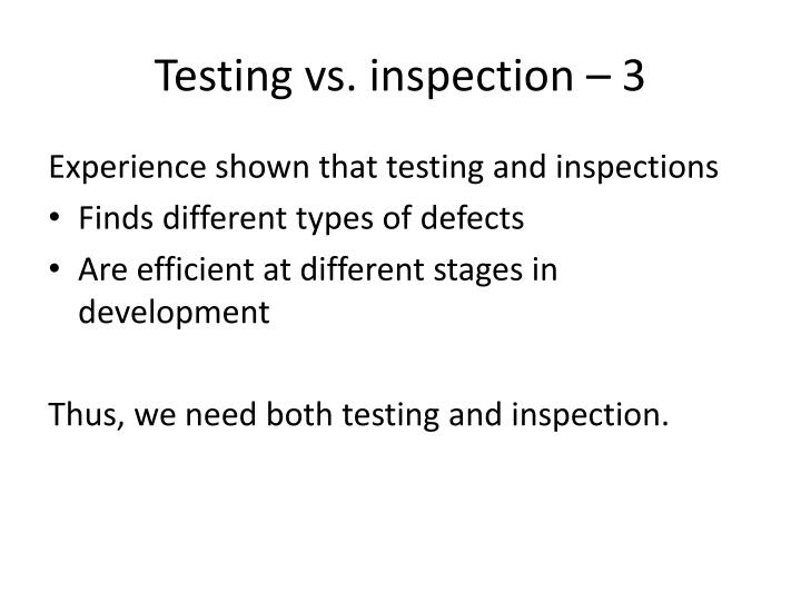 Testing vs. inspection – 3