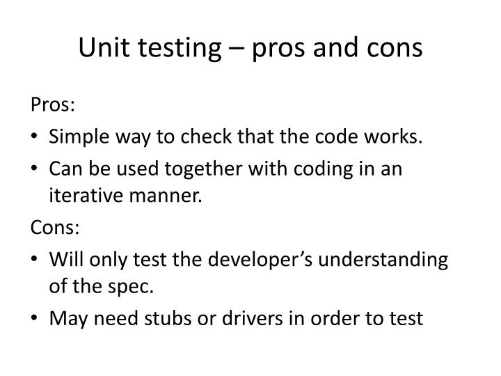 Unit testing – pros and cons