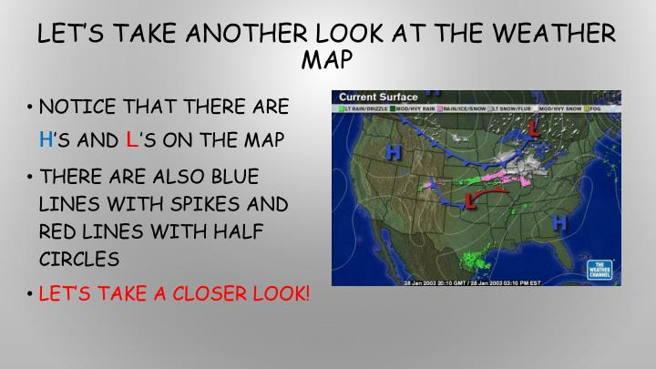 Let's take another look at the weather map