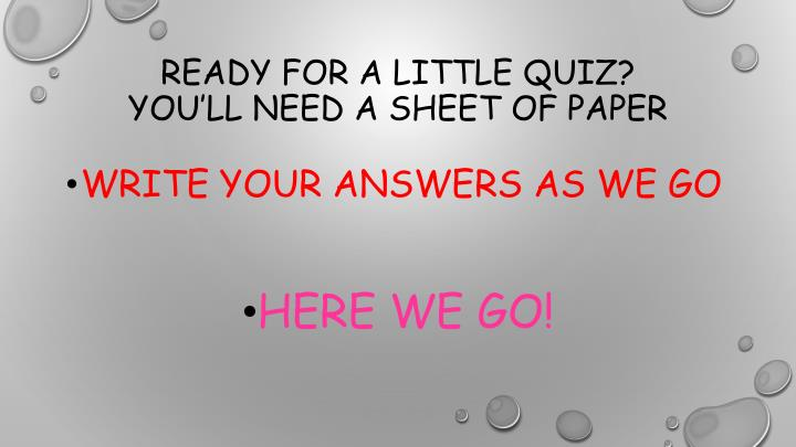 Ready for a little quiz?