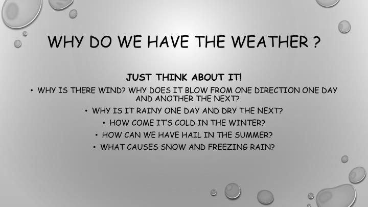 Why do we have the weather