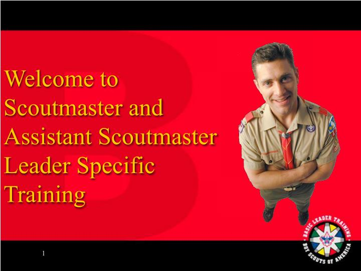 welcome to scoutmaster and assistant scoutmaster leader specific training n.