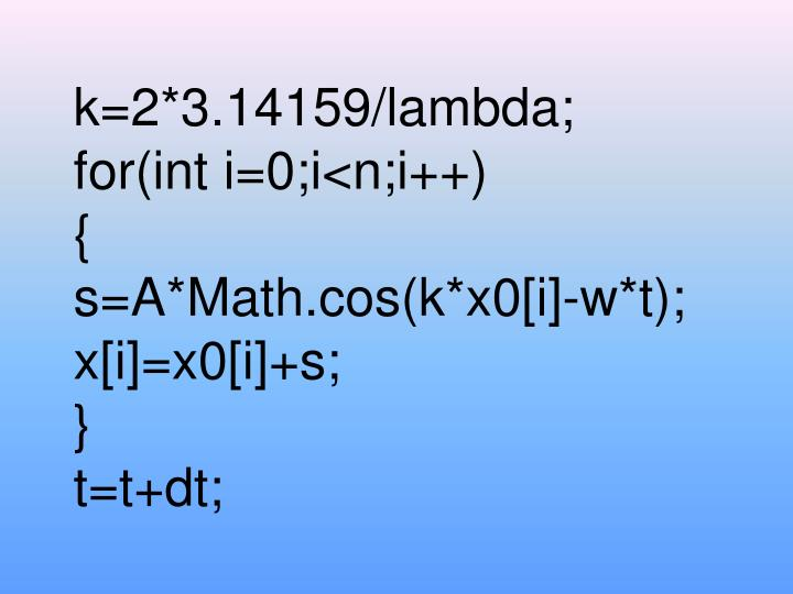 k=2*3.14159/lambda;