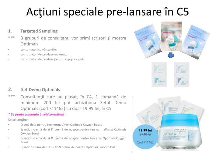 Ac iuni speciale pre lansare n c5