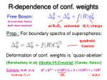 r dependence of conf weights