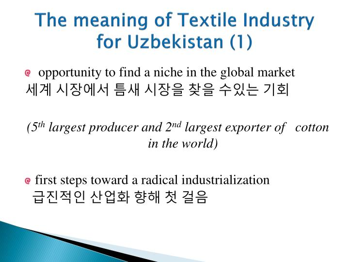The meaning of Textile Industry for Uzbekistan (1)