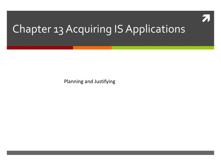 Chapter 13 acquiring is applications