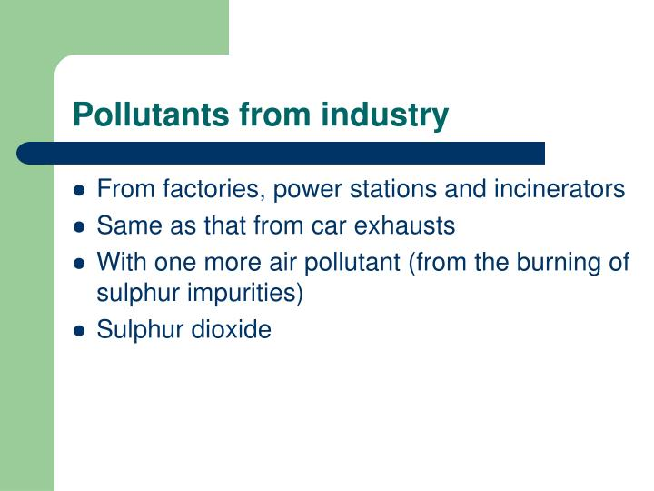 Pollutants from industry