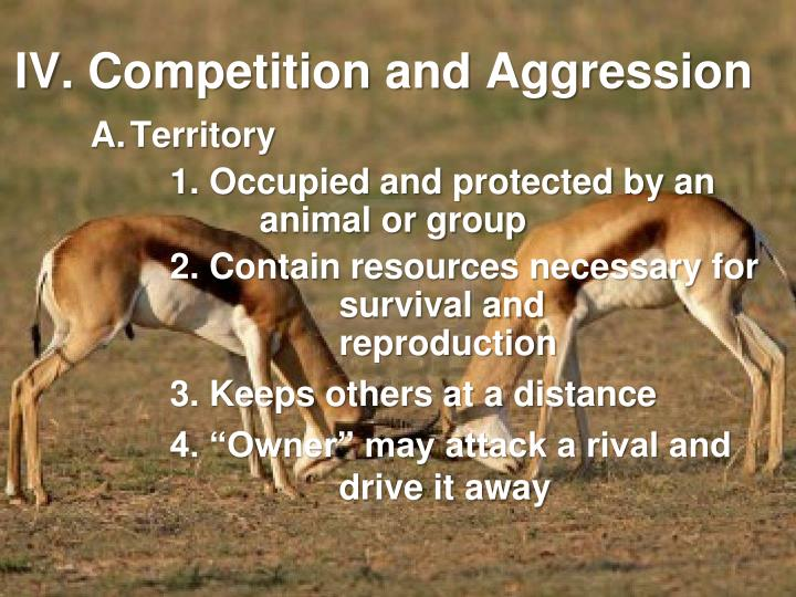 IV. Competition and Aggression