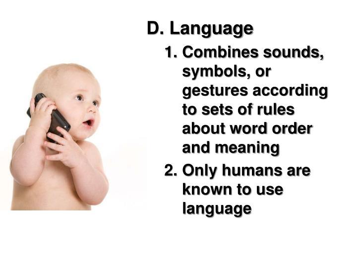 D. Language