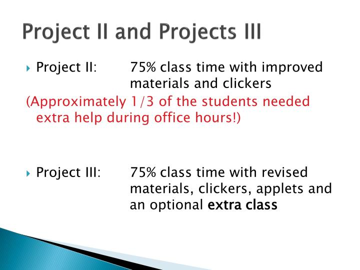 Project II and Projects III