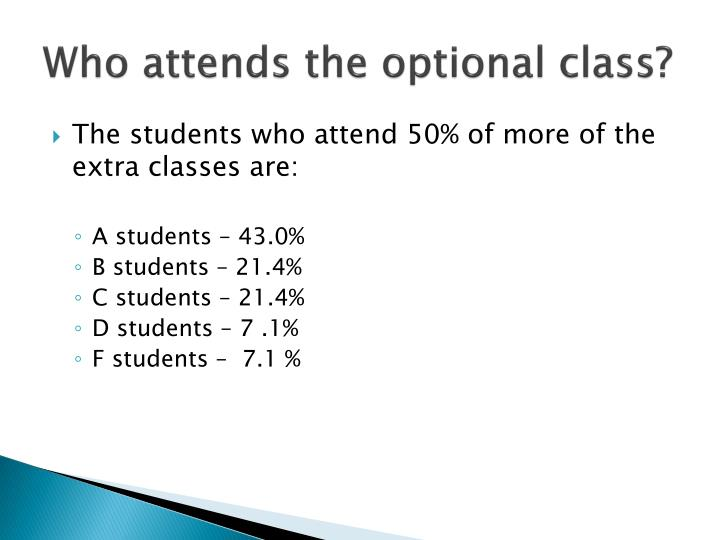 Who attends the optional class?