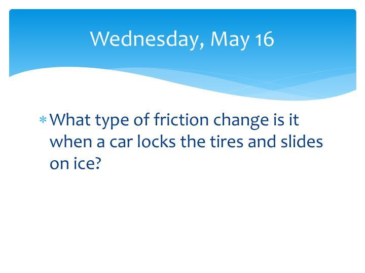 Wednesday may 16