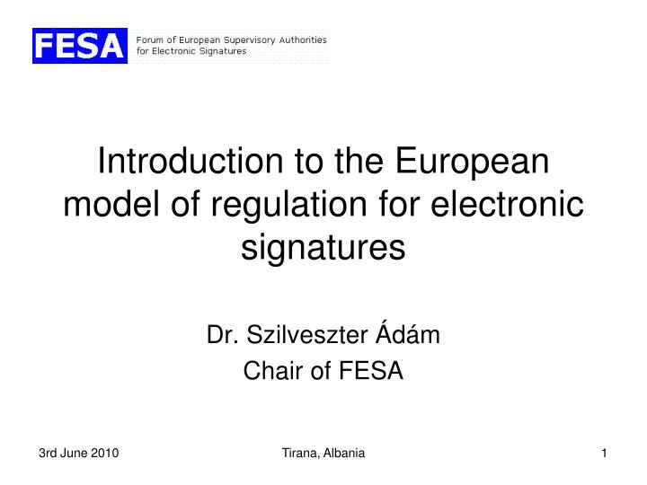 Introduction to the european model of regulation for electronic signatures