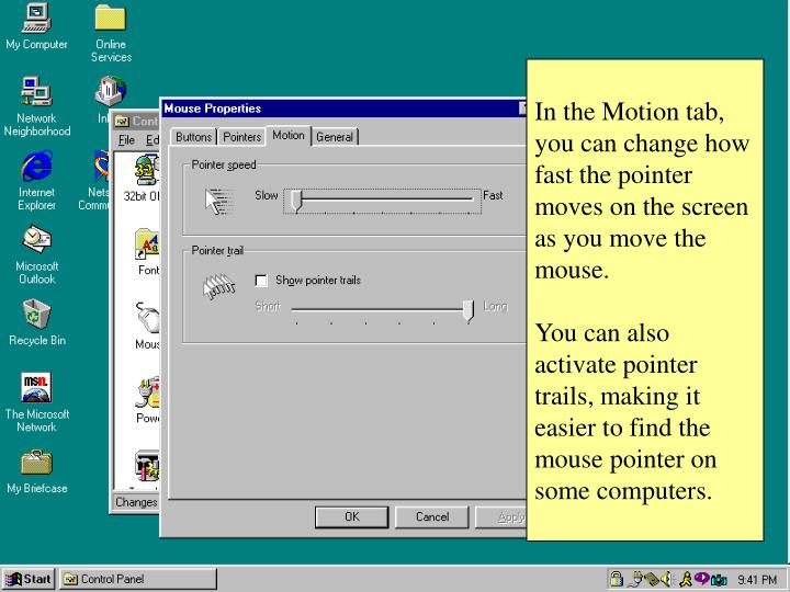In the Motion tab, you can change how fast the pointer moves on the screen as you move the mouse.