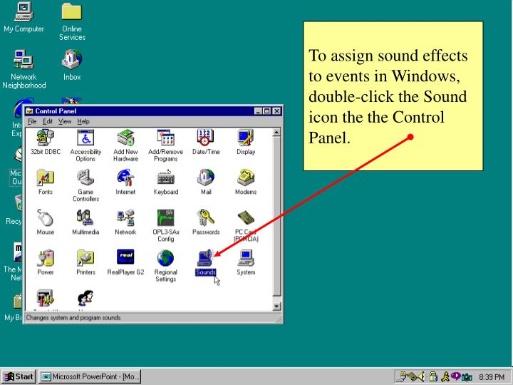 To assign sound effects to events in Windows, double-click the Sound icon the the Control Panel.
