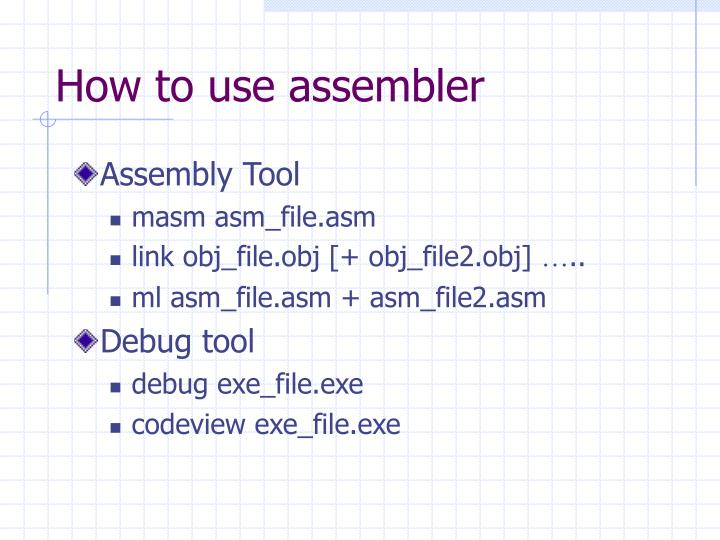 How to use assembler