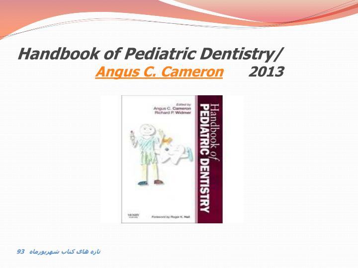 Handbook of Pediatric Dentistry/