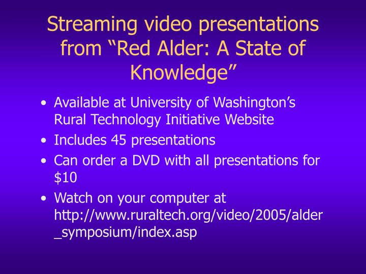 "Streaming video presentations from ""Red Alder: A State of Knowledge"""